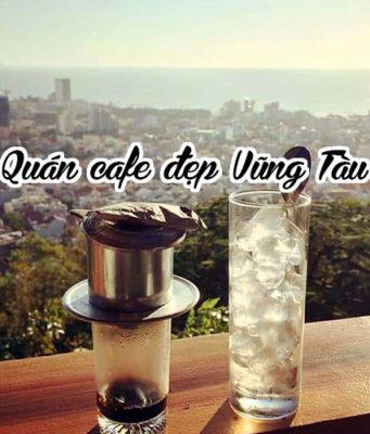 Top 10 quán cafe đẹp ở Vũng Tàu khách du lịch nên ghé