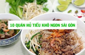 Top 10 quán hủ tiếu khô ngon ở Sài Gòn bạn nên ghé đến