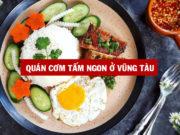 Top 8 quán cơm tấm ngon ở Vũng Tàu ai ghé là ăn