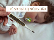 Trẻ sơ sinh bị nóng đầu, phụ huynh phải làm gì?