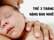 Trẻ 3 tháng tuổi nặng bao nhiêu kg