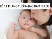 Trẻ 11 tháng tuổi nặng bao nhiêu