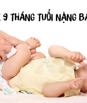 Trẻ 9 tháng tuổi nặng bao nhiêu